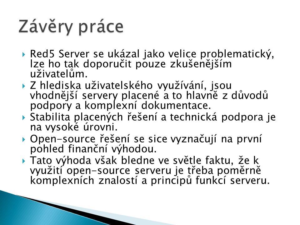  Red5 Server se ukázal jako velice problematický, lze ho tak doporučit pouze zkušenějším uživatelům.  Z hlediska uživatelského využívání, jsou vhodn