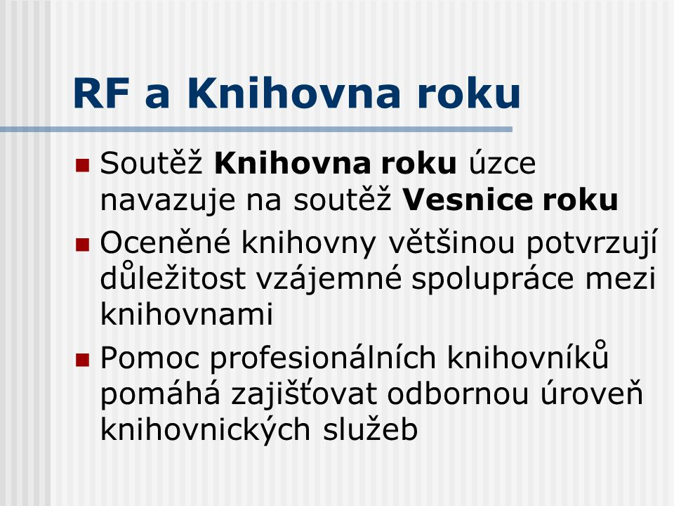 Standardy pro výkon RF Pomoc při revizi a aktualizaci knihovních fondů Nákup a zpracování fondů pořízených z prostředků provozovatele (obce) a jejich