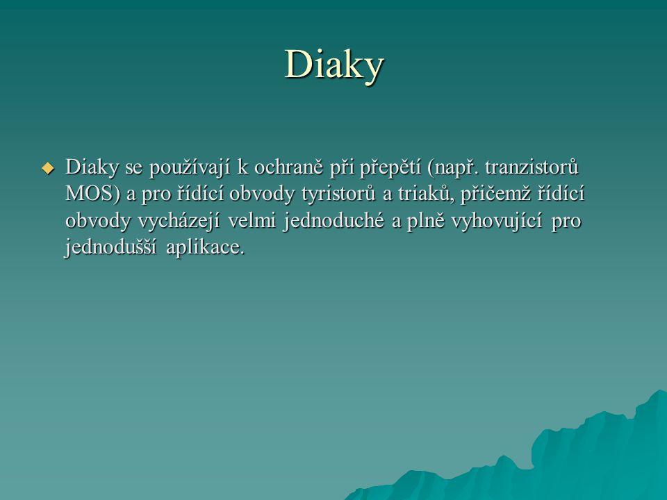 Diaky  Diaky se používají k ochraně při přepětí (např.