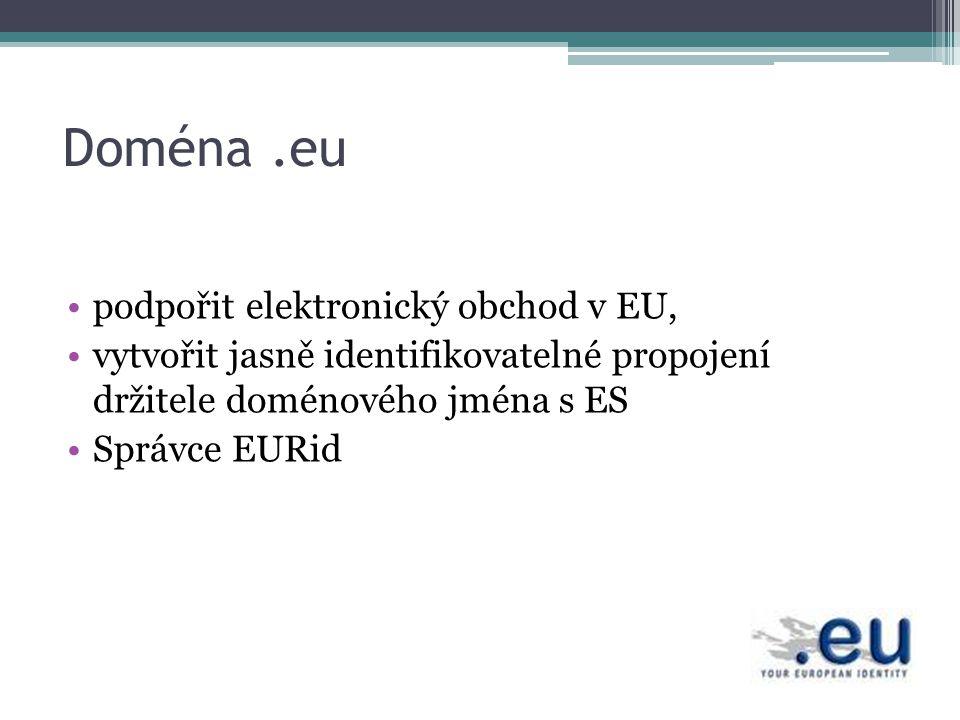 Doména.eu podpořit elektronický obchod v EU, vytvořit jasně identifikovatelné propojení držitele doménového jména s ES Správce EURid