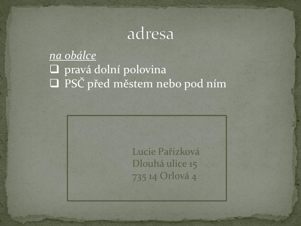 na obálce  pravá dolní polovina  PSČ před městem nebo pod ním Lucie Pařízková Dlouhá ulice 15 735 14 Orlová 4