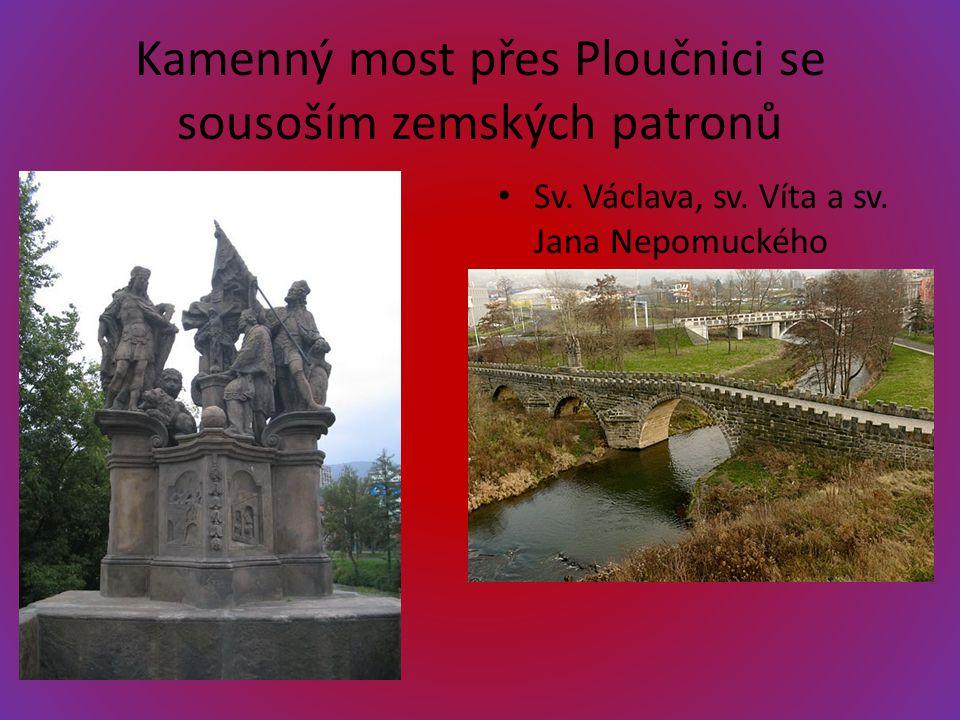 Kamenný most přes Ploučnici se sousoším zemských patronů Sv. Václava, sv. Víta a sv. Jana Nepomuckého