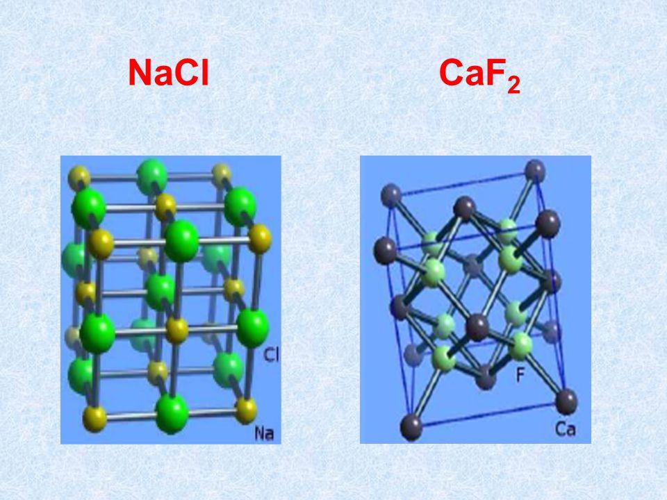 NaCl CaF 2