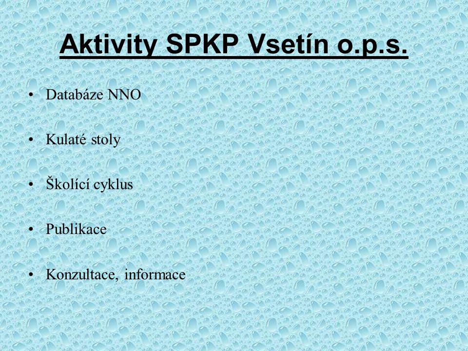 Aktivity SPKP Vsetín o.p.s. Databáze NNO Kulaté stoly Školící cyklus Publikace Konzultace, informace
