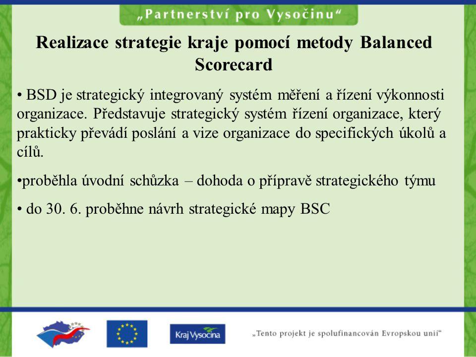 Realizace strategie kraje pomocí metody Balanced Scorecard BSD je strategický integrovaný systém měření a řízení výkonnosti organizace.