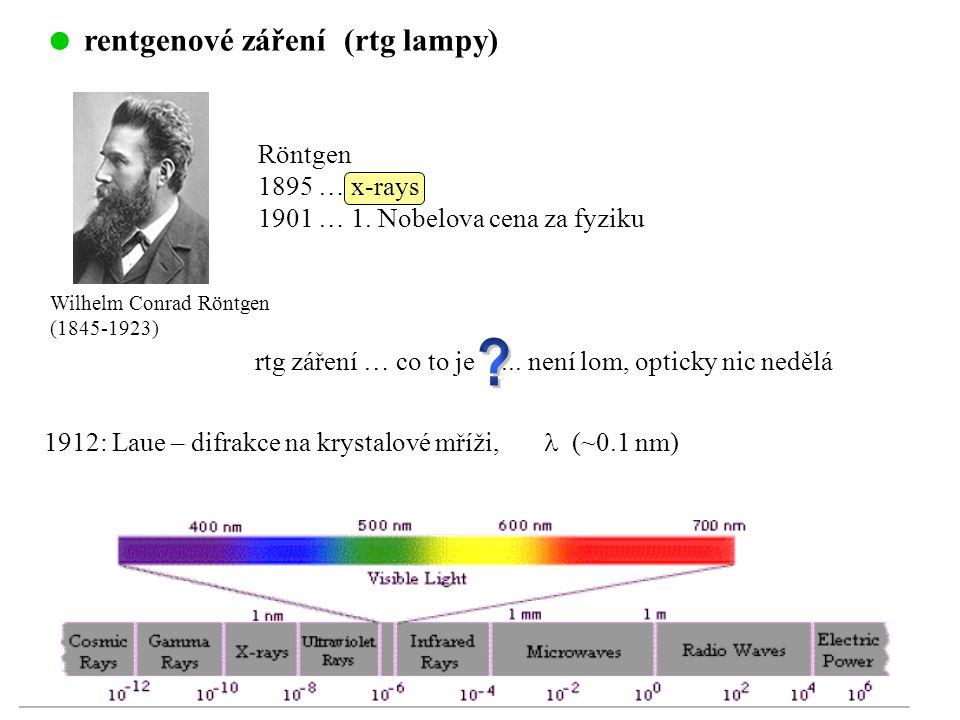 Wilhelm Conrad Röntgen (1845-1923) Röntgen 1895 … x-rays 1901 … 1. Nobelova cena za fyziku rtg záření … co to je... není lom, opticky nic nedělá  ren
