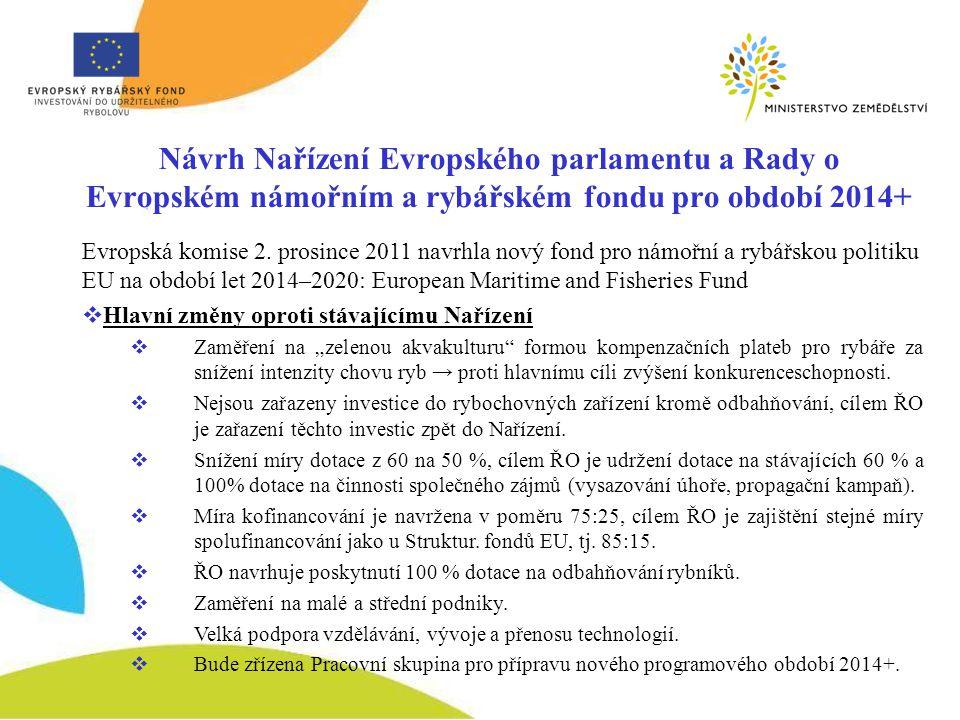 Návrh Nařízení Evropského parlamentu a Rady o Evropském námořním a rybářském fondu pro období 2014+ Evropská komise 2.
