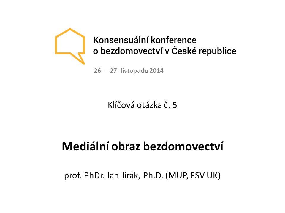 Klíčová otázka č. 5 Mediální obraz bezdomovectví prof.