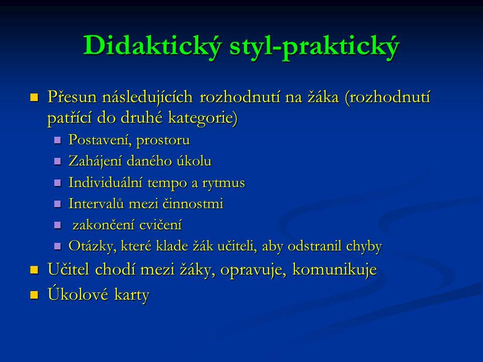 Didaktický styl-praktický Přesun následujících rozhodnutí na žáka (rozhodnutí patřící do druhé kategorie) Přesun následujících rozhodnutí na žáka (roz