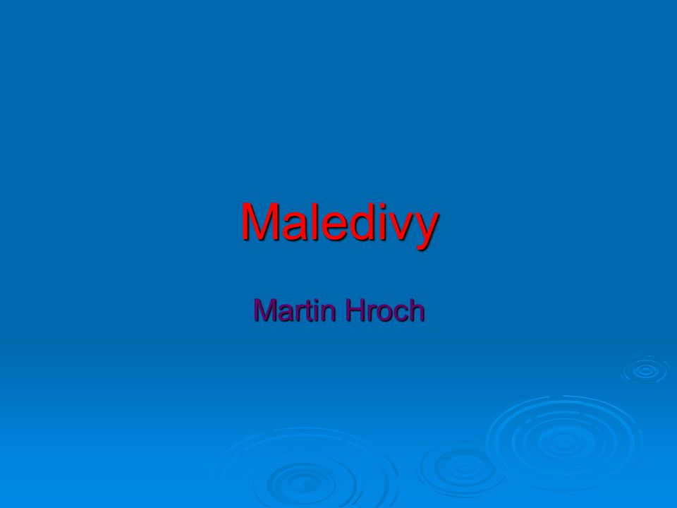 Maledivy Martin Hroch