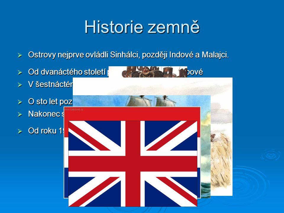 OOOOstrovy nejprve ovládli Sinhálci, později Indové a Malajci.