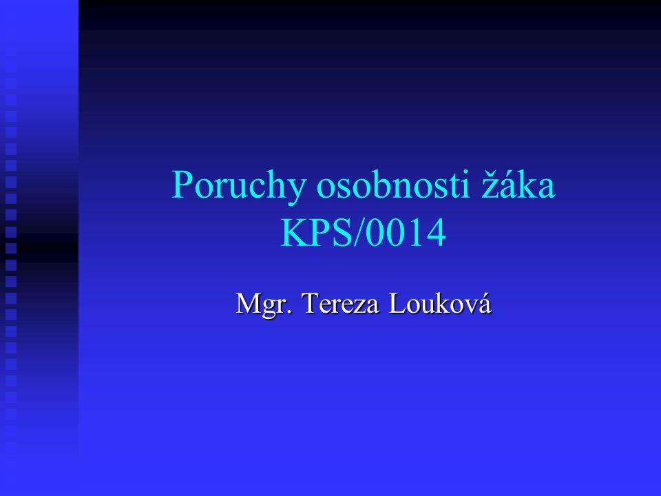 Poruchy osobnosti žáka KPS/0014 Mgr. Tereza Louková