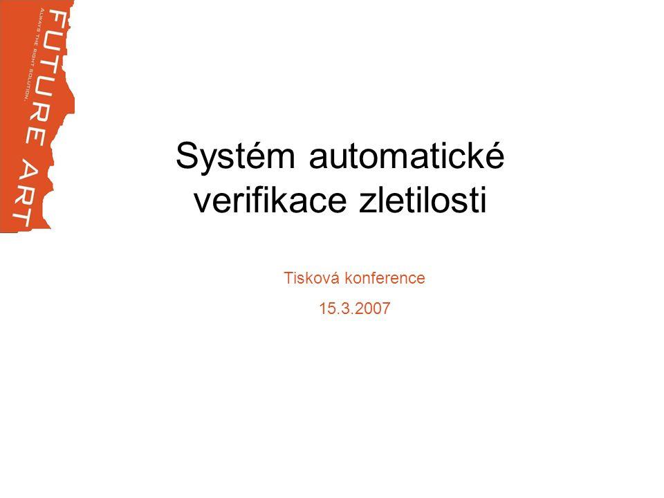 Systém automatické verifikace zletilosti Tisková konference 15.3.2007