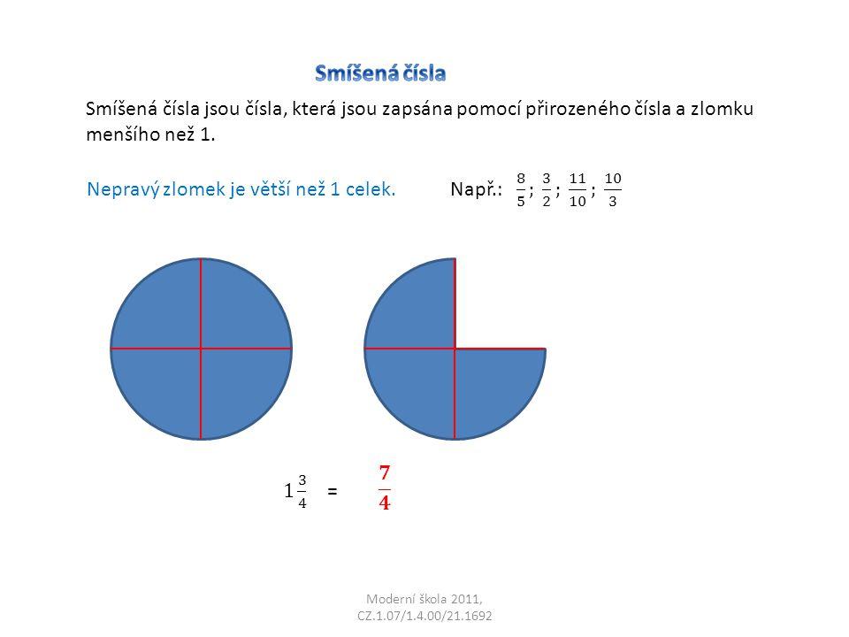 Moderní škola 2011, CZ.1.07/1.4.00/21.1692 Smíšená čísla jsou čísla, která jsou zapsána pomocí přirozeného čísla a zlomku menšího než 1.