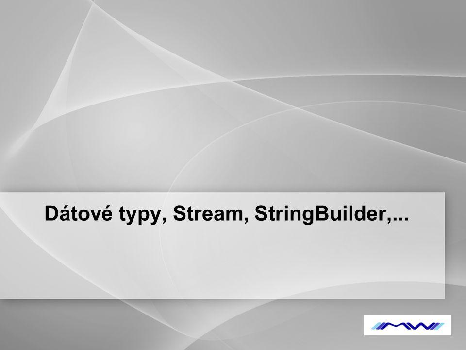 YOUR LOGO Dátové typy, Stream, StringBuilder,...
