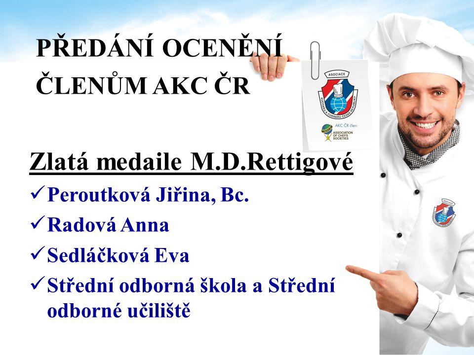 PŘEDÁNÍ OCENĚNÍ ČLENŮM AKC ČR Zlatá medaile M.D.Rettigové Václav Šmerda jr. Zukal Stanislav