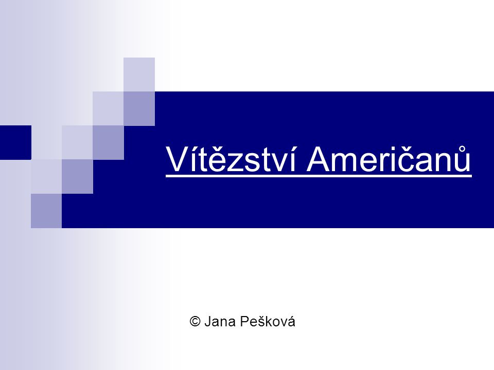 Vítězství Američanů © Jana Pešková