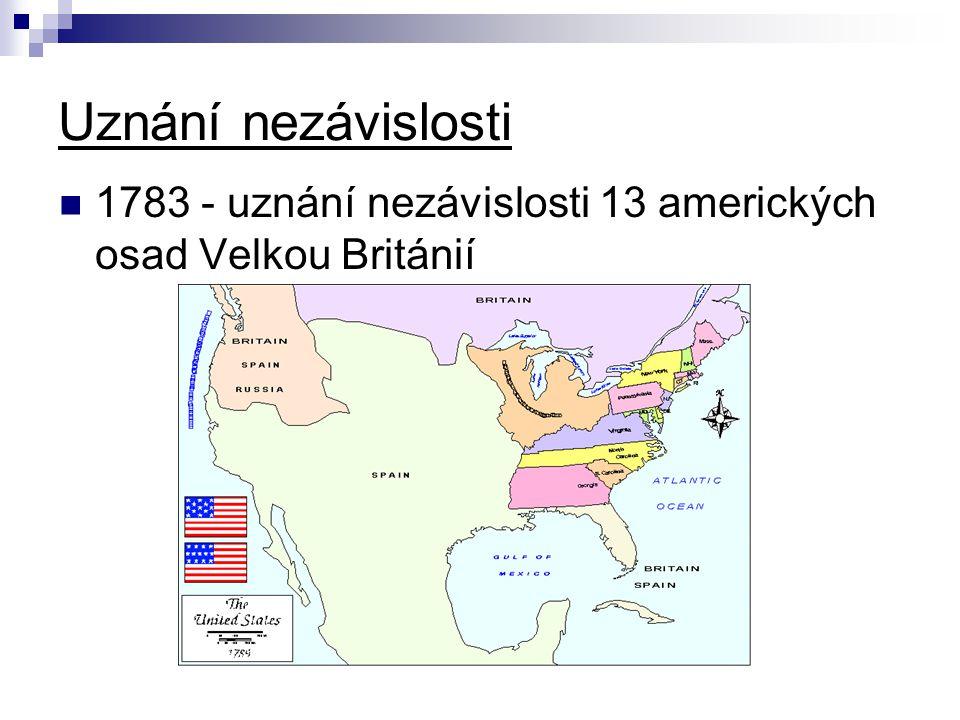 Uznání nezávislosti 1783 - uznání nezávislosti 13 amerických osad Velkou Británií