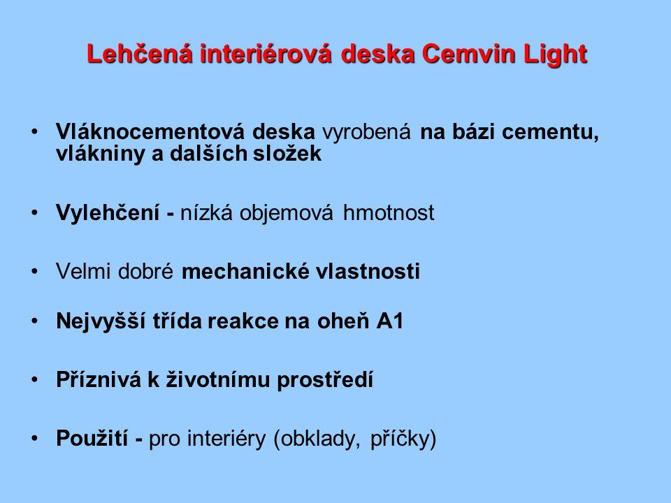 Lehčená interiérová deska Cemvin Light Vláknocementová deska vyrobená na bázi cementu, vlákniny a dalších složek Vylehčení - nízká objemová hmotnost V