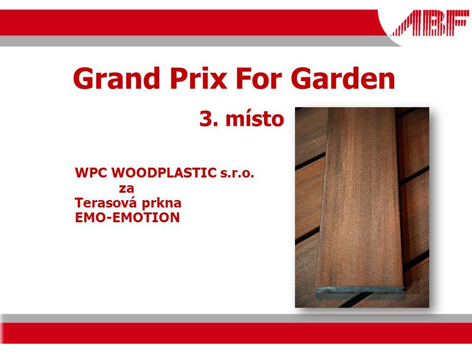Grand Prix For Garden 3. místo WPC WOODPLASTIC s.r.o. za Terasová prkna EMO-EMOTION