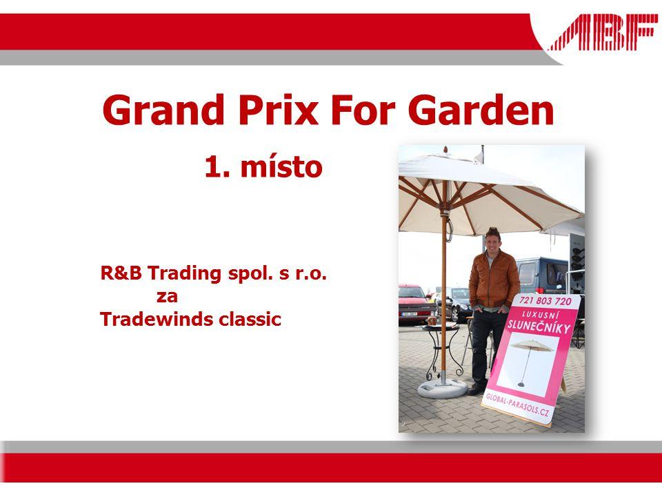 Grand Prix For Garden R&B Trading spol. s r.o. za Tradewinds classic 1. místo