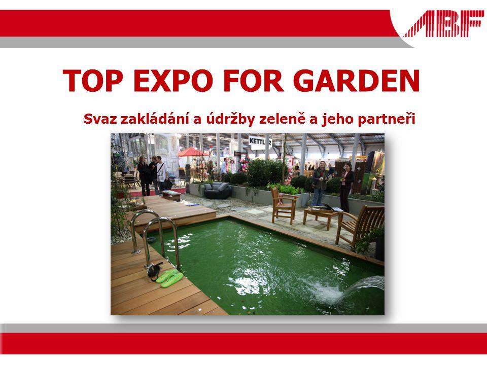 TOP EXPO FOR GARDEN Svaz zakládání a údržby zeleně a jeho partneři