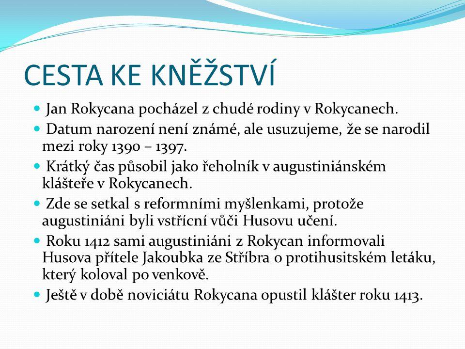 CESTA KE KNĚŽSTVÍ Jan Rokycana pocházel z chudé rodiny v Rokycanech.