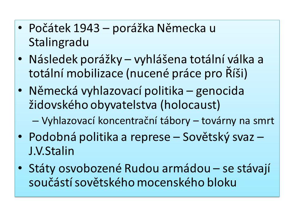 Slovensko – protifašistický odboj (partyzáni) Slovenské národní povstání 29.8.1944 Mezinárodněprávní uznání Československa – uznání Československé exilové vlády jako představitelky ČSR – 18.