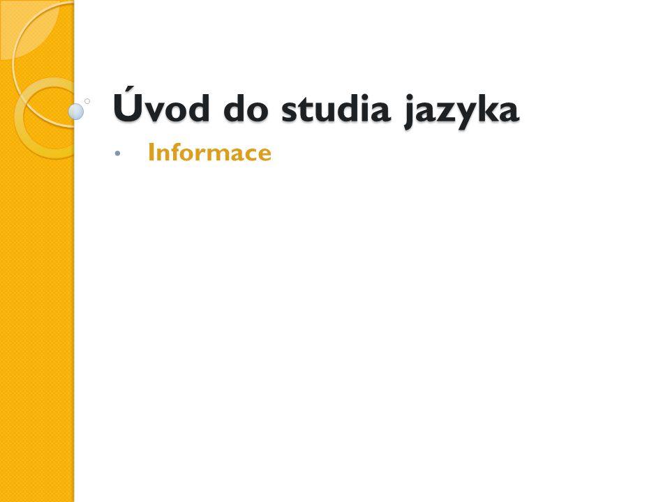Úvod do studia jazyka Informace