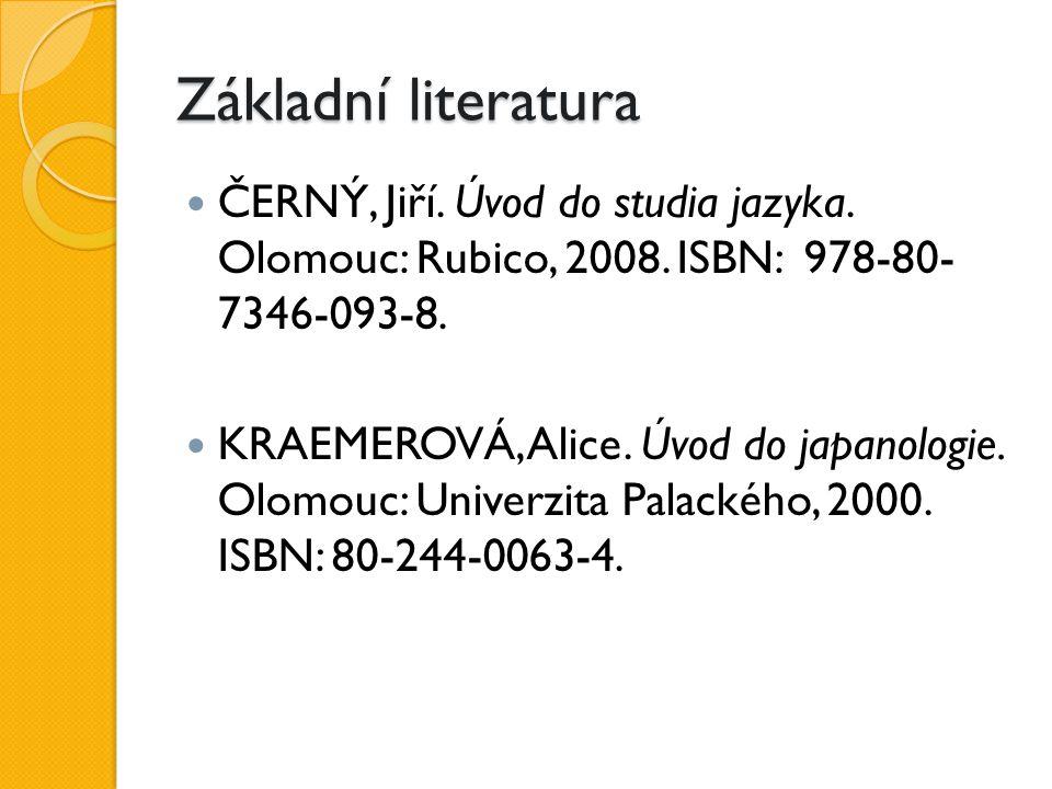 Základní literatura ČERNÝ, Jiří. Úvod do studia jazyka.