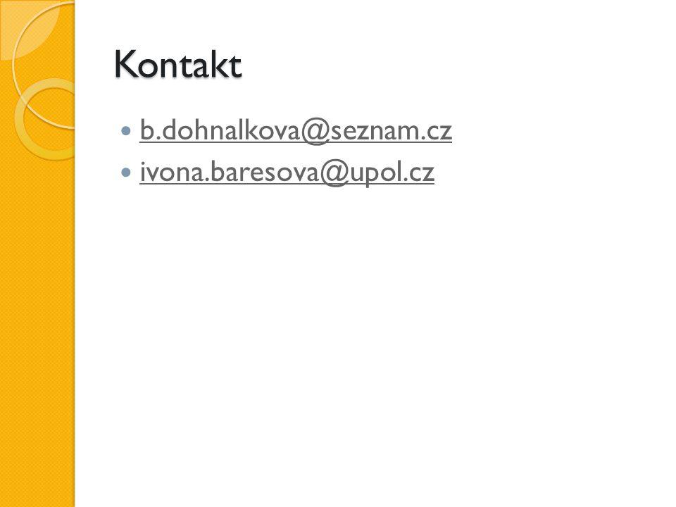 Kontakt b.dohnalkova@seznam.cz ivona.baresova@upol.cz