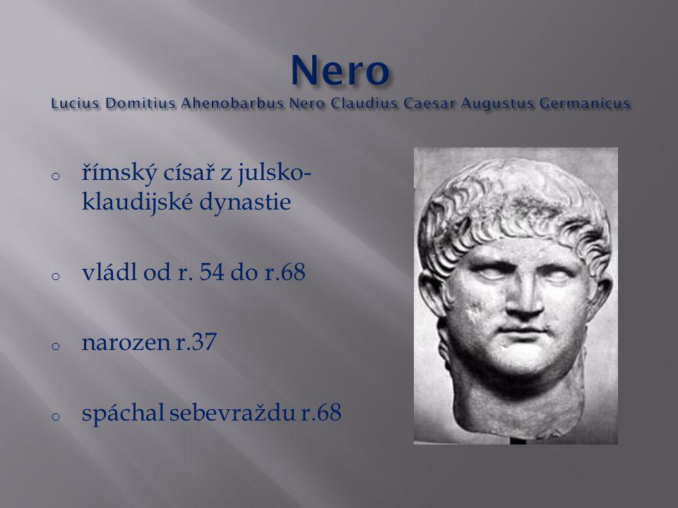 o římský císař z julsko- klaudijské dynastie o vládl od r.