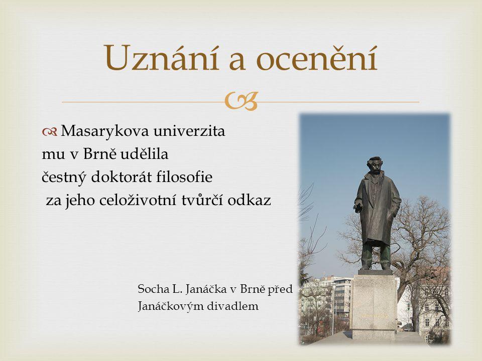   Masarykova univerzita mu v Brně udělila čestný doktorát filosofie za jeho celoživotní tvůrčí odkaz Socha L.