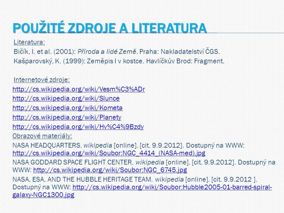 POUŽITÉ ZDROJE A LITERATURA Literatura: Bičík, I. et al.