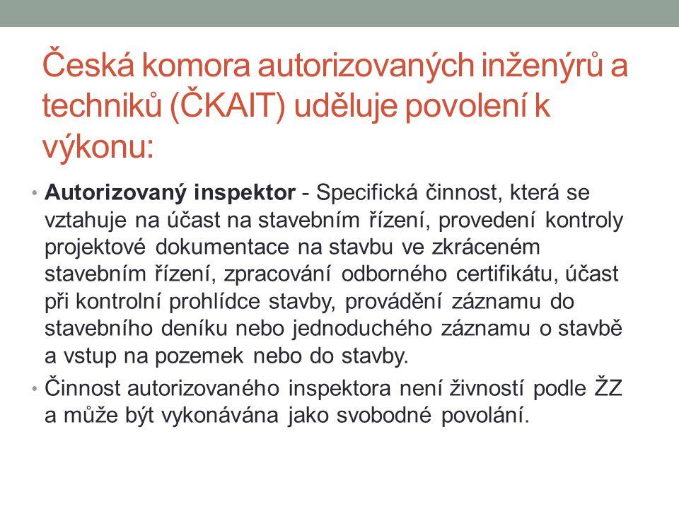 Česká komora autorizovaných inženýrů a techniků (ČKAIT) uděluje povolení k výkonu: Autorizovaný inspektor - Specifická činnost, která se vztahuje na ú