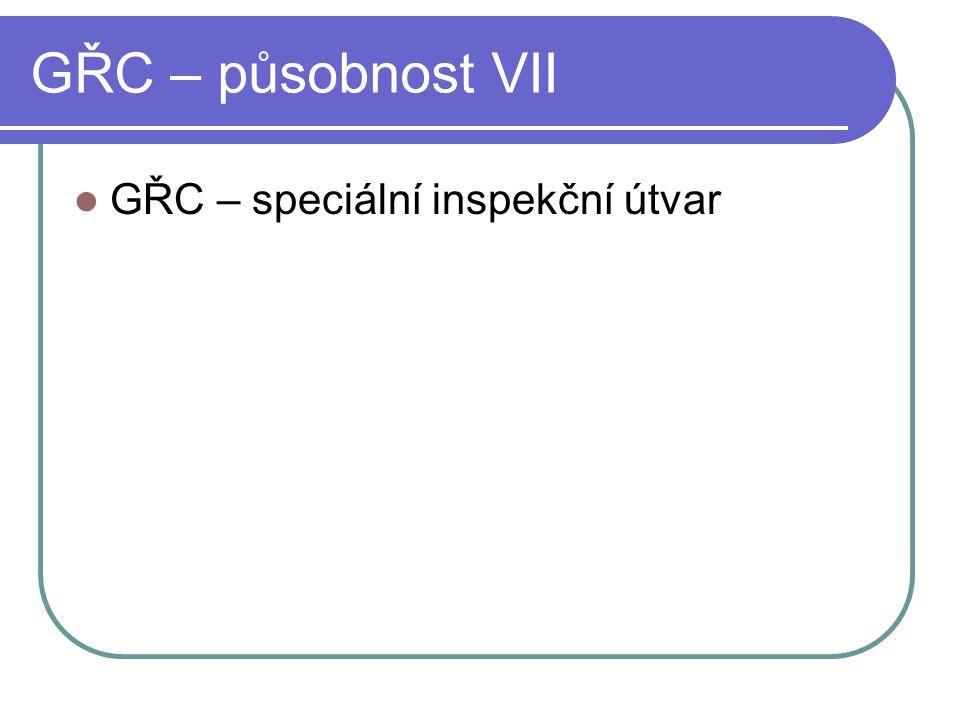 GŘC – působnost VII GŘC – speciální inspekční útvar