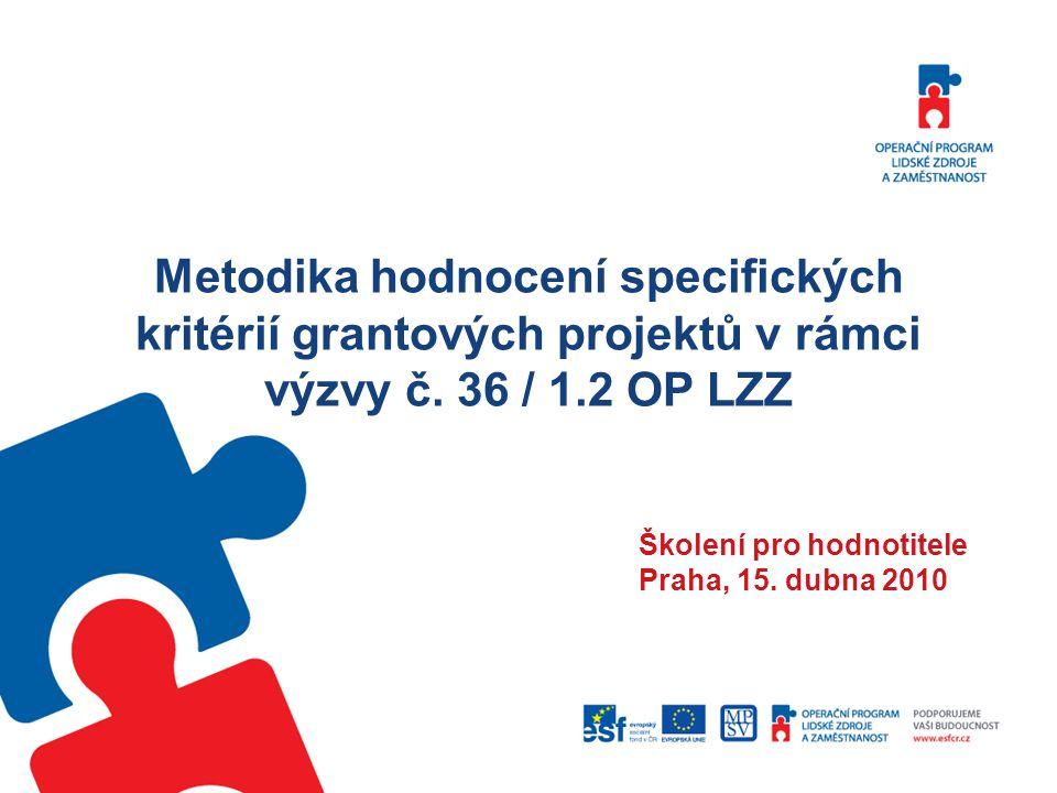 Metodika hodnocení specifických kritérií grantových projektů v rámci výzvy č.