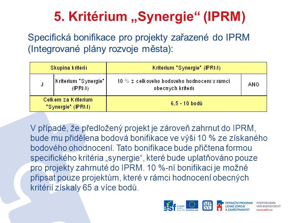 """5. Kritérium """"Synergie"""" (IPRM) Specifická bonifikace pro projekty zařazené do IPRM (Integrované plány rozvoje města): V případě, že předložený projekt"""