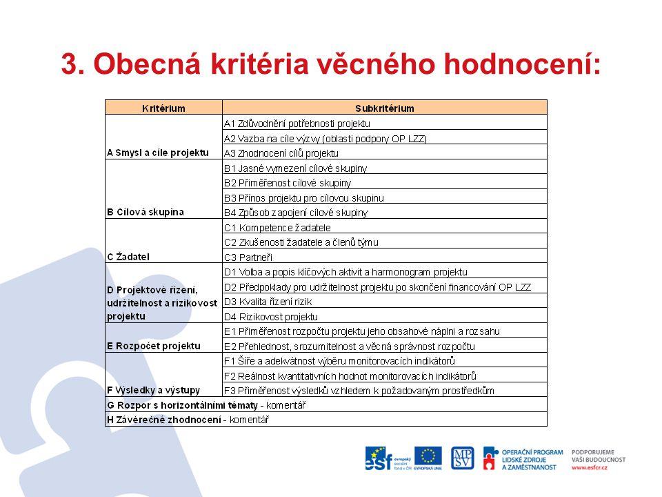 3. Obecná kritéria věcného hodnocení: