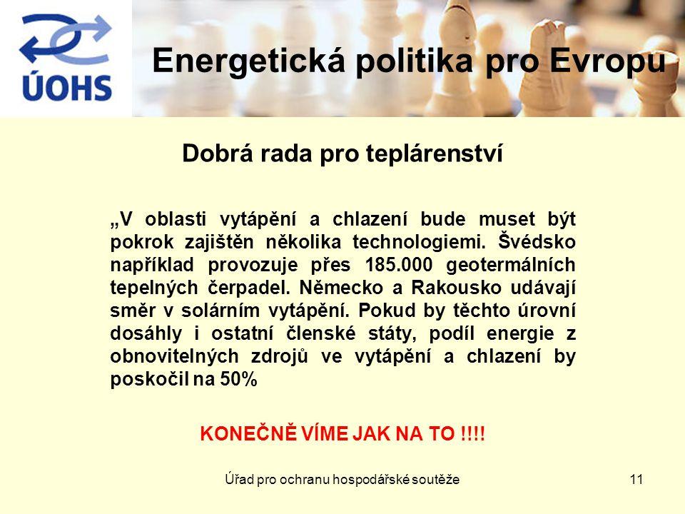"""Energetická politika pro Evropu Dobrá rada pro teplárenství """"V oblasti vytápění a chlazení bude muset být pokrok zajištěn několika technologiemi."""