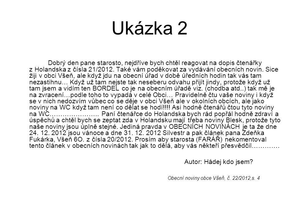 Ukázka 2 Dobrý den pane starosto, nejdříve bych chtěl reagovat na dopis čtenářky z Holandska z čísla 21/2012.