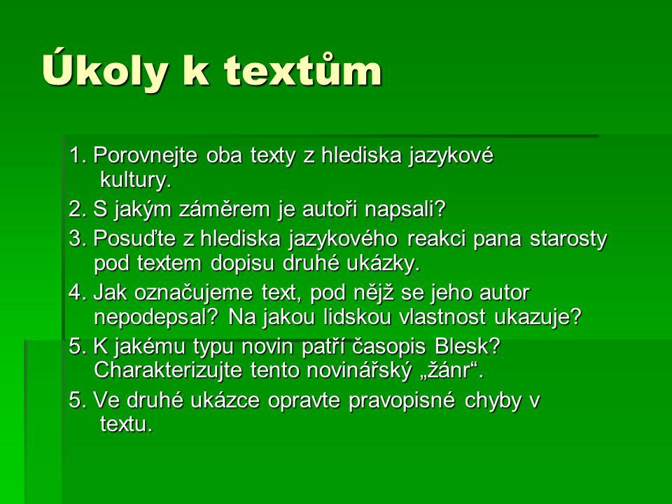 Úkoly k textům 1. Porovnejte oba texty z hlediska jazykové kultury.