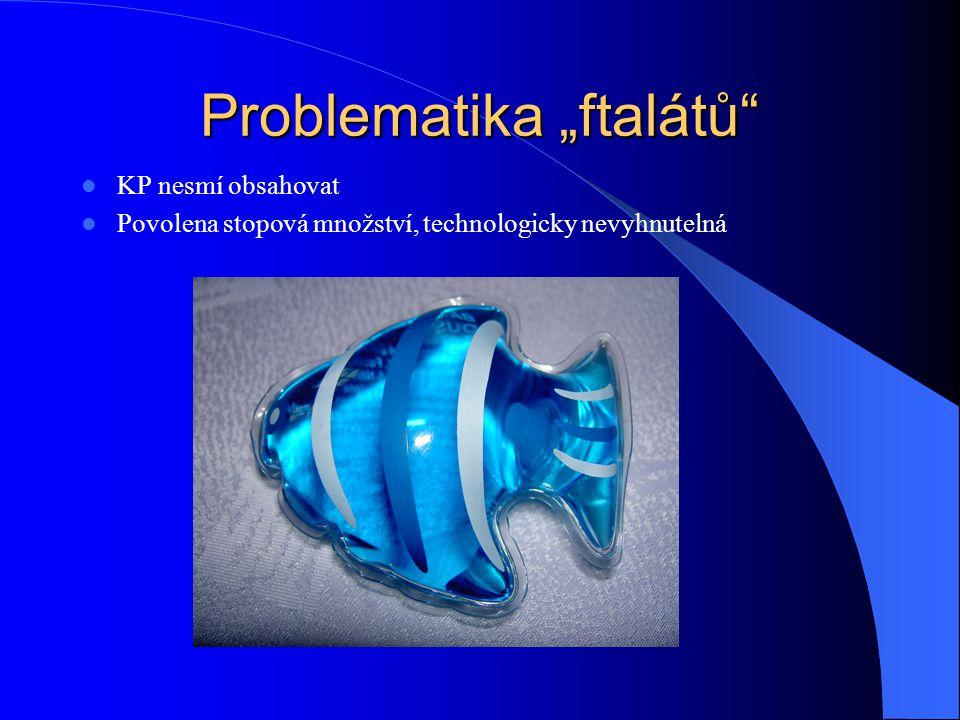 """Problematika """"ftalátů"""" KP nesmí obsahovat Povolena stopová množství, technologicky nevyhnutelná"""