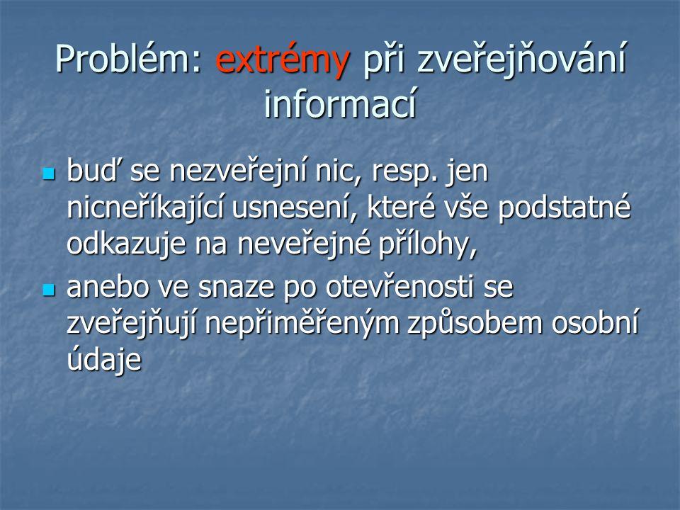 Problém: extrémy při zveřejňování informací buď se nezveřejní nic, resp.