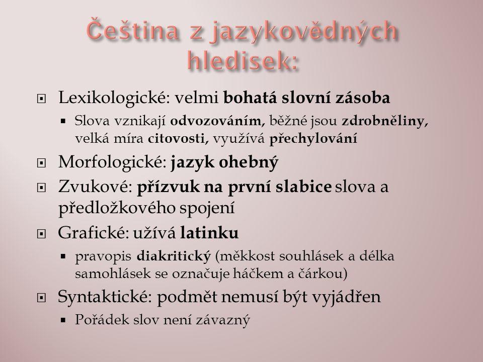  Vedle diakritického pravopisu existuje i pravopis spřežkový.