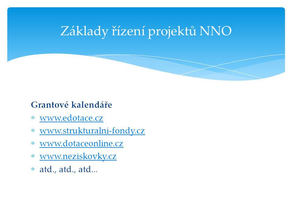 Grantové kalendáře  www.edotace.cz www.edotace.cz  www.strukturalni-fondy.cz www.strukturalni-fondy.cz  www.dotaceonline.cz www.dotaceonline.cz  w