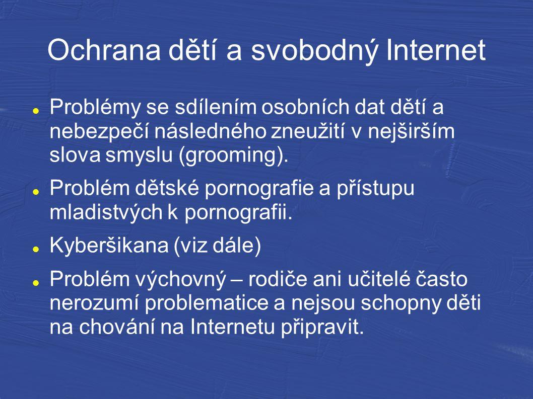Ochrana dětí a svobodný Internet Problémy se sdílením osobních dat dětí a nebezpečí následného zneužití v nejširším slova smyslu (grooming). Problém d