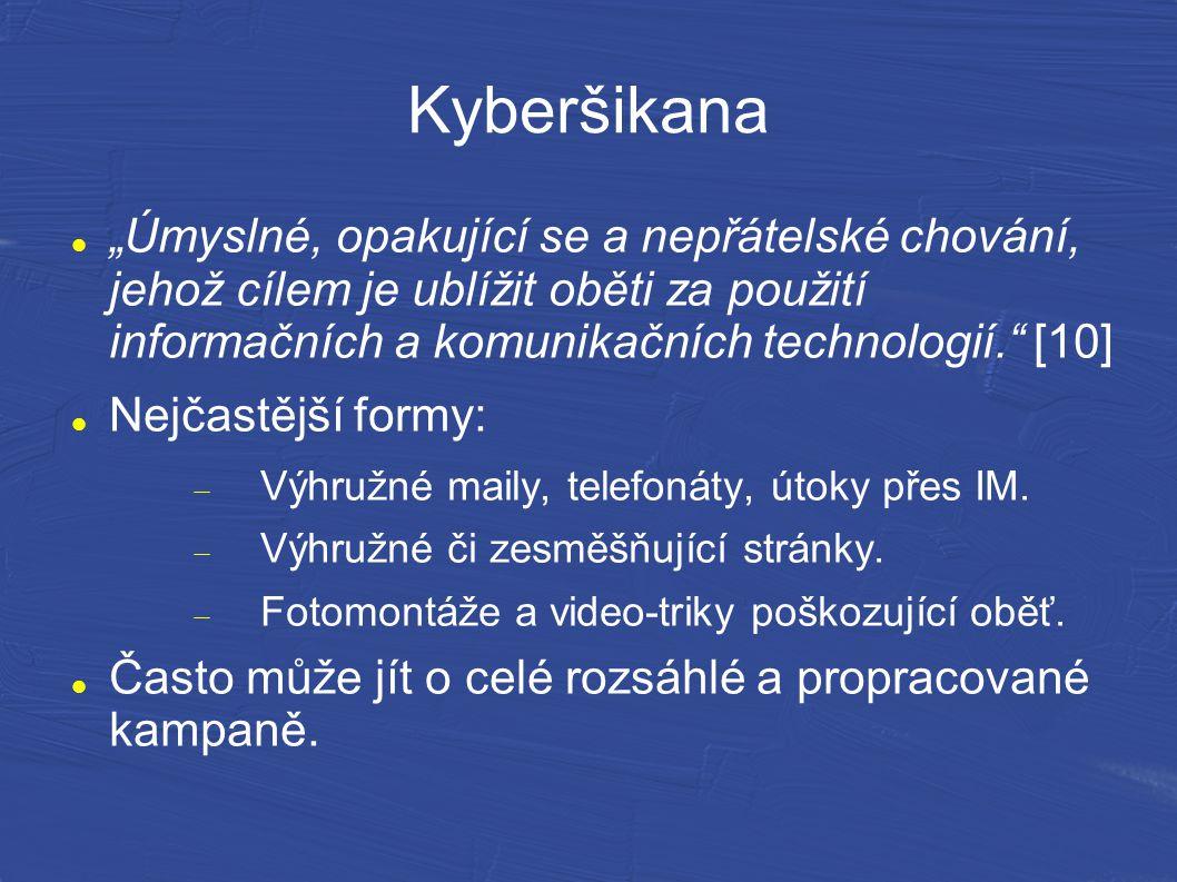 """Kyberšikana """"Úmyslné, opakující se a nepřátelské chování, jehož cílem je ublížit oběti za použití informačních a komunikačních technologií."""" [10] Nejč"""