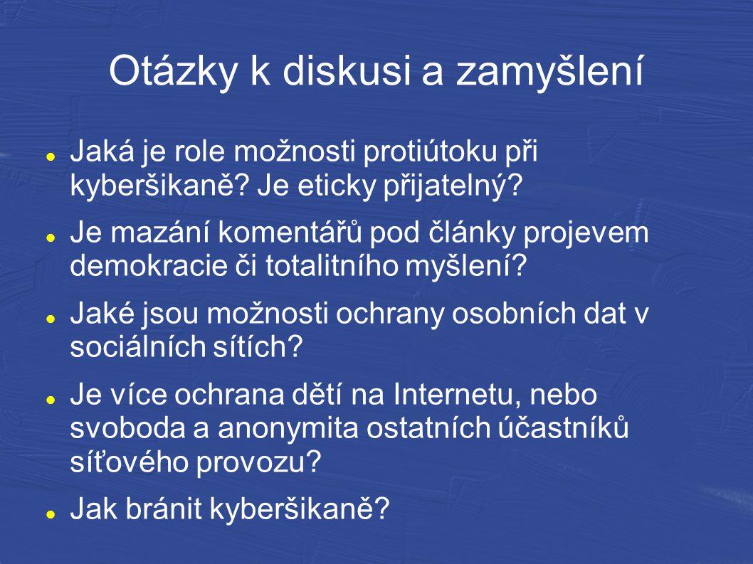 Otázky k diskusi a zamyšlení Jaká je role možnosti protiútoku při kyberšikaně.