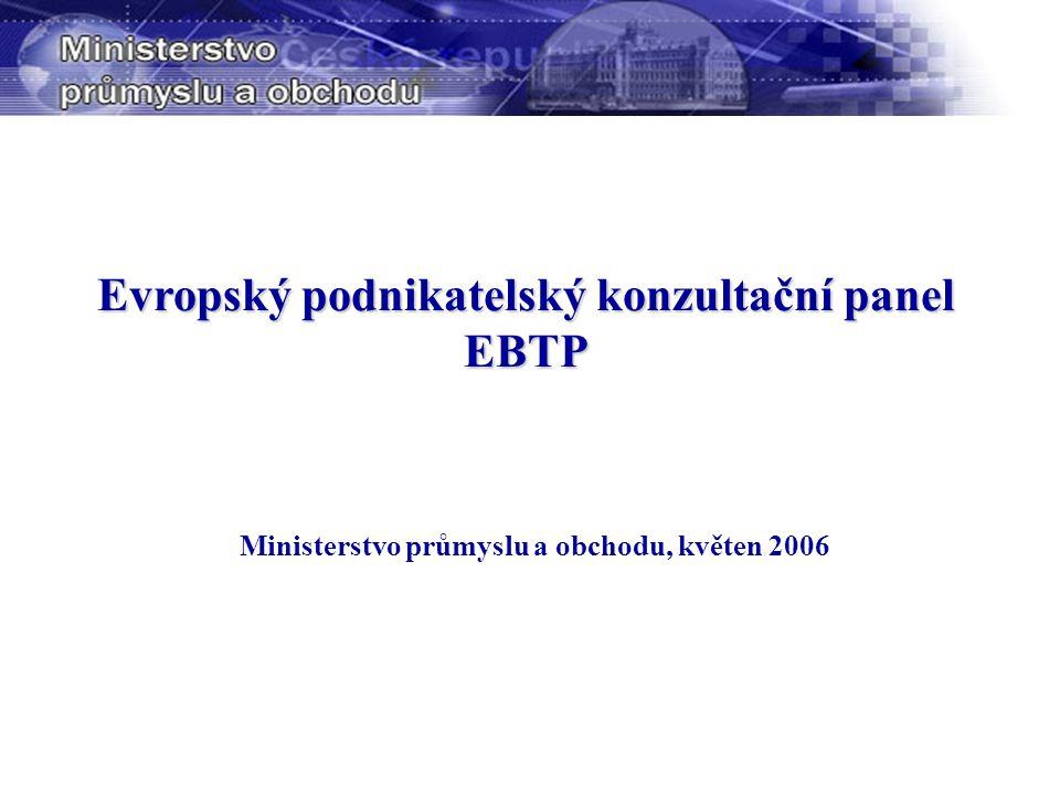 Evropský podnikatelský konzultační panel EBTP Ministerstvo průmyslu a obchodu, květen 2006